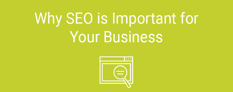 Why SEO is Important for Your Business