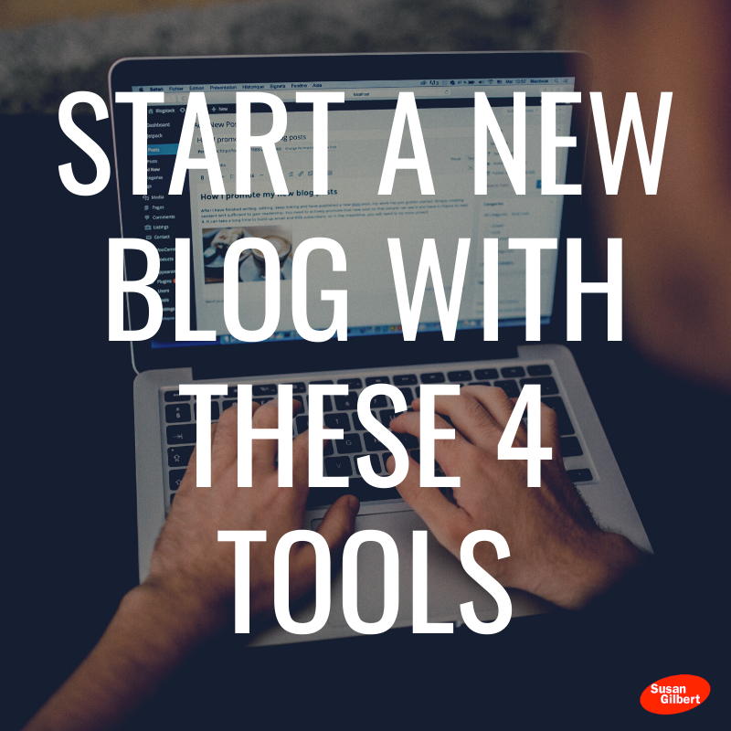 Start a New Blog with These 4 Tools