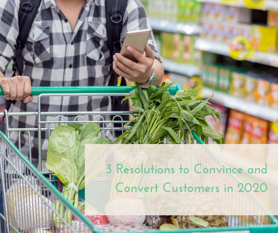 3 Resolutions to Convince and Convert Customers in 2020