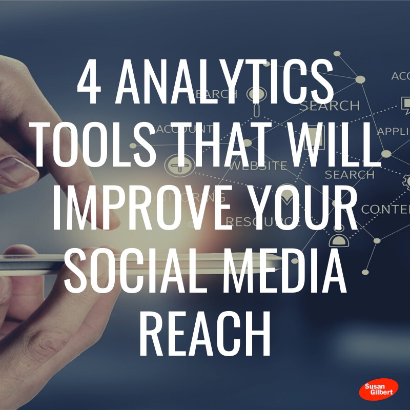 4 Analytics Tools That Will Improve Your Social Media Reach