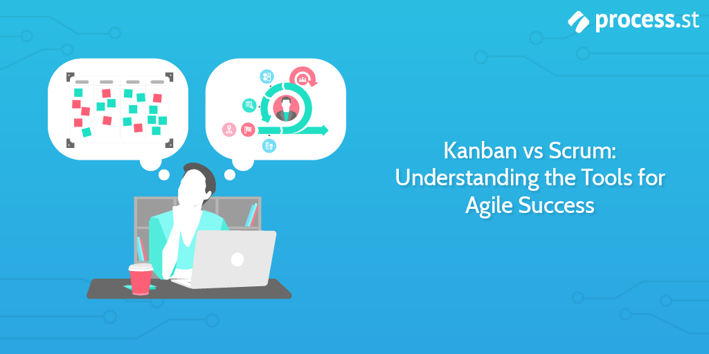 Kanban vs Scrum: Understanding the Tools for Agile Success