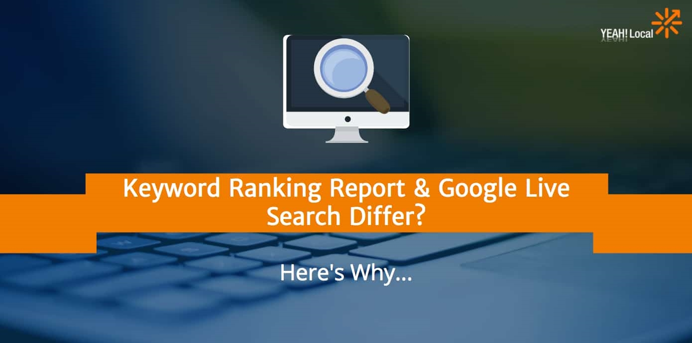 Keyword Ranking Report  and  Google Search Differ? Here's Why