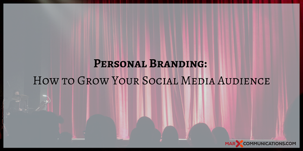 Personal Branding: How to Grow Your Social Media Audience
