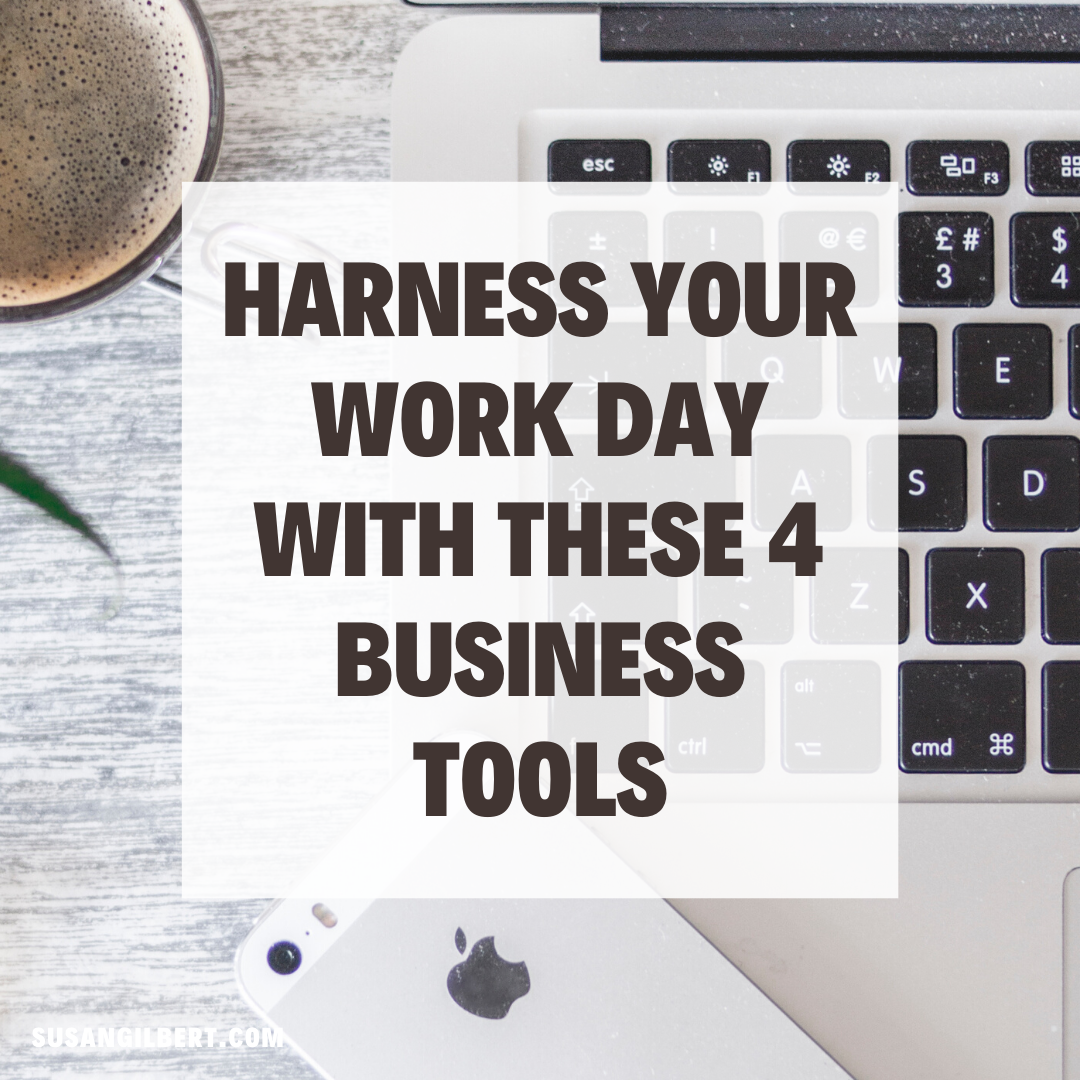 Harness Your Work Day With These 4 Business Tools