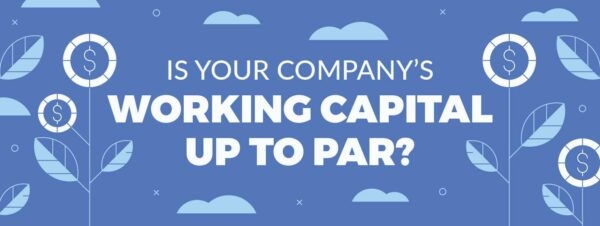 Working Capital: What Is It and Why Do You Need It?