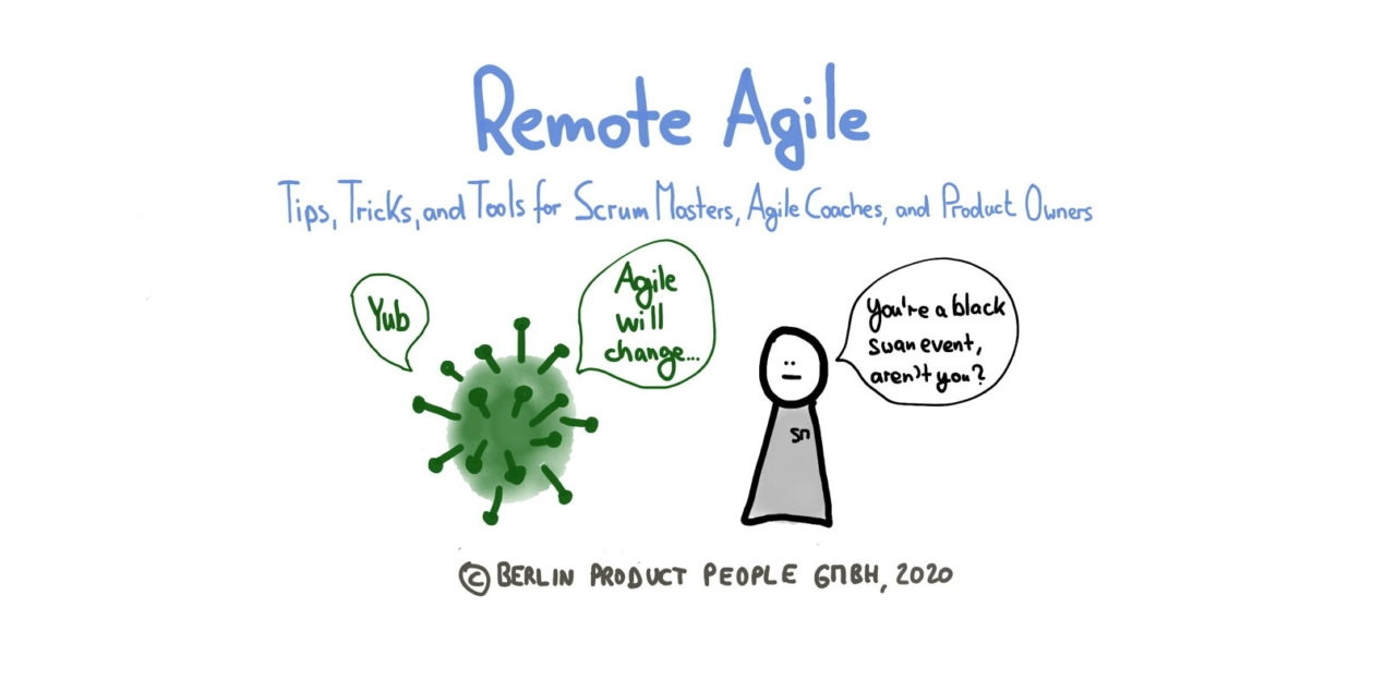 Remote Agile (Part 1): Practices  and  Tools for Scrum Masters, Agile Coaches, and Product Owners