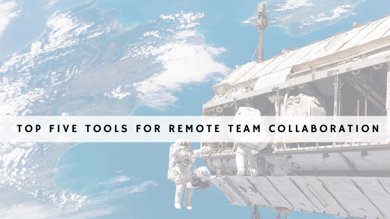 Top 5 Tools for Remote Team Collaboration