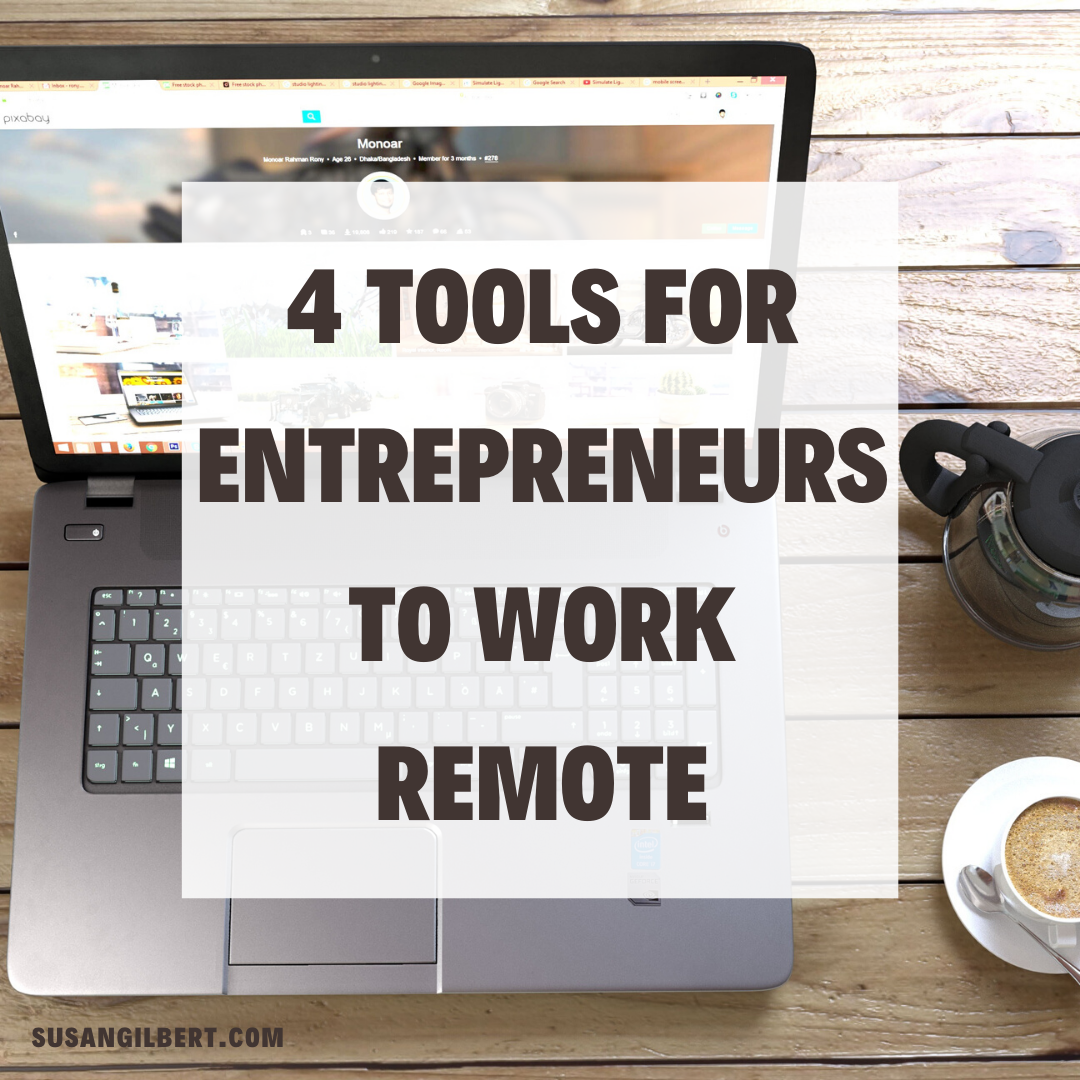 4 Tools for Entrepreneurs to Work Remotely