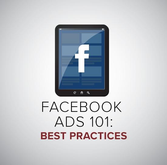 Facebook Ads 101: Best Practices