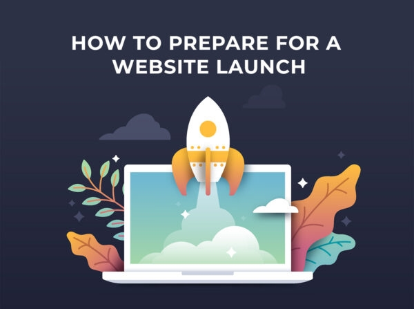 How to Prepare for a New Website Launch