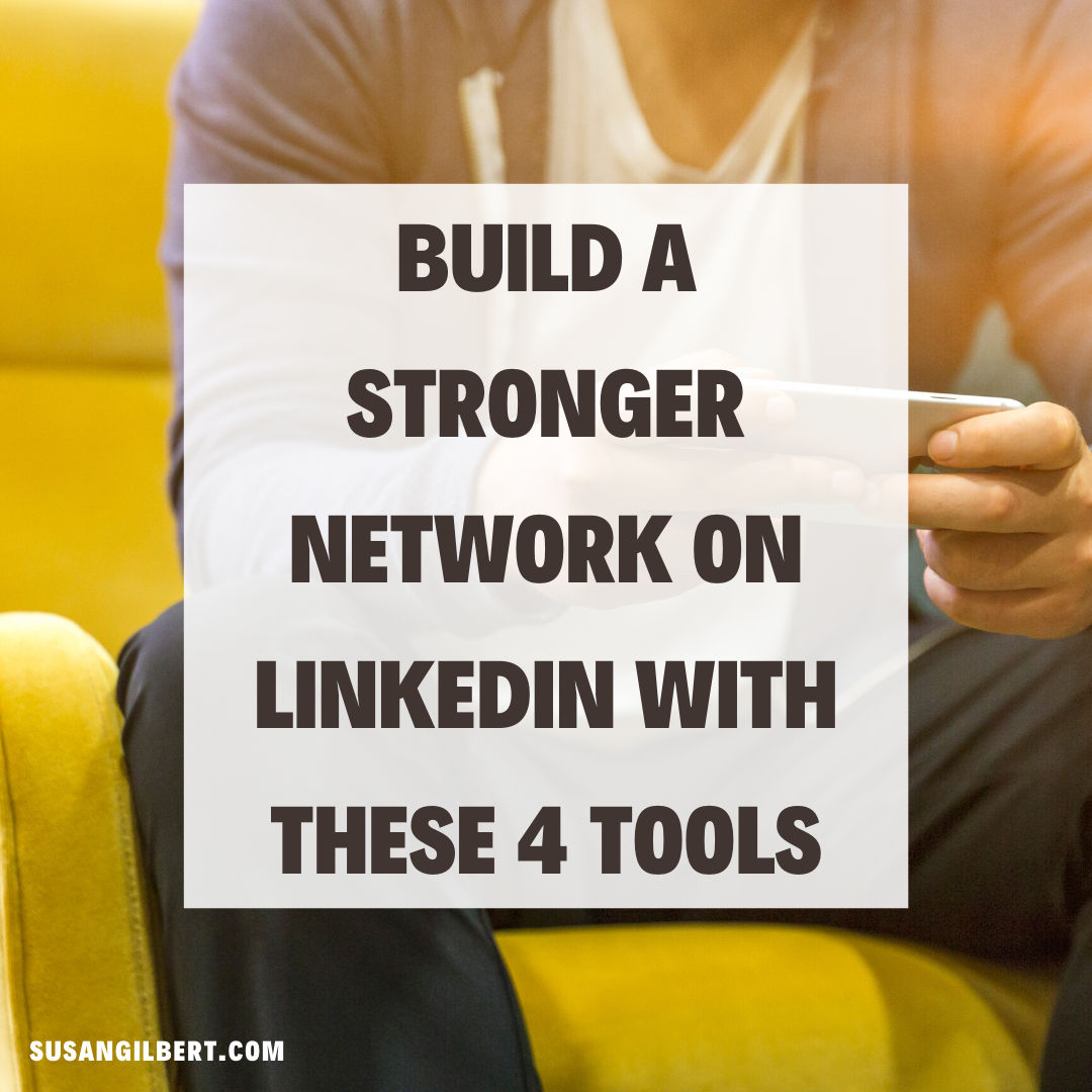 Build a Stronger Network on LinkedIn with These 4 Tools