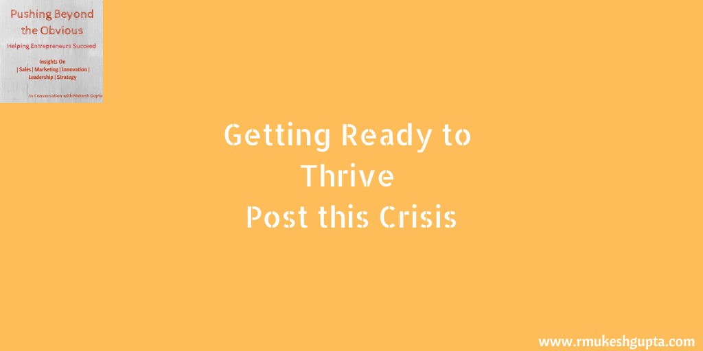 How to Come Out Stronger and Ready to Thrive Post Crisis