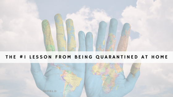 The no 1 lesson from being quarantined at home