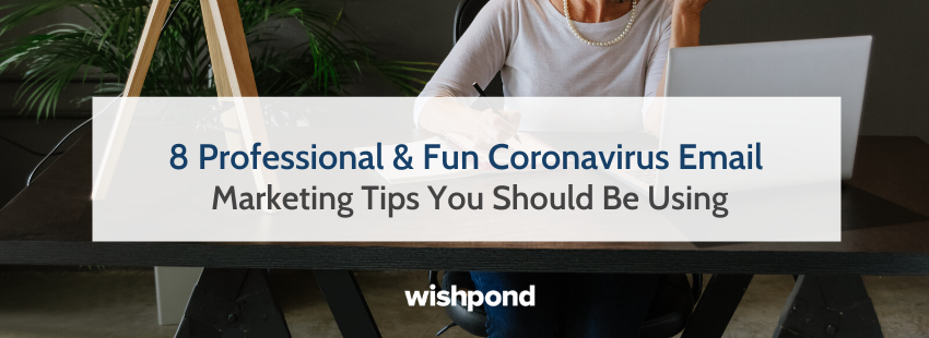 8 Professional  and  Fun Coronavirus Email Marketing Tips You Should Be Using