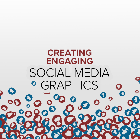 Creating Engaging Social Media Graphics