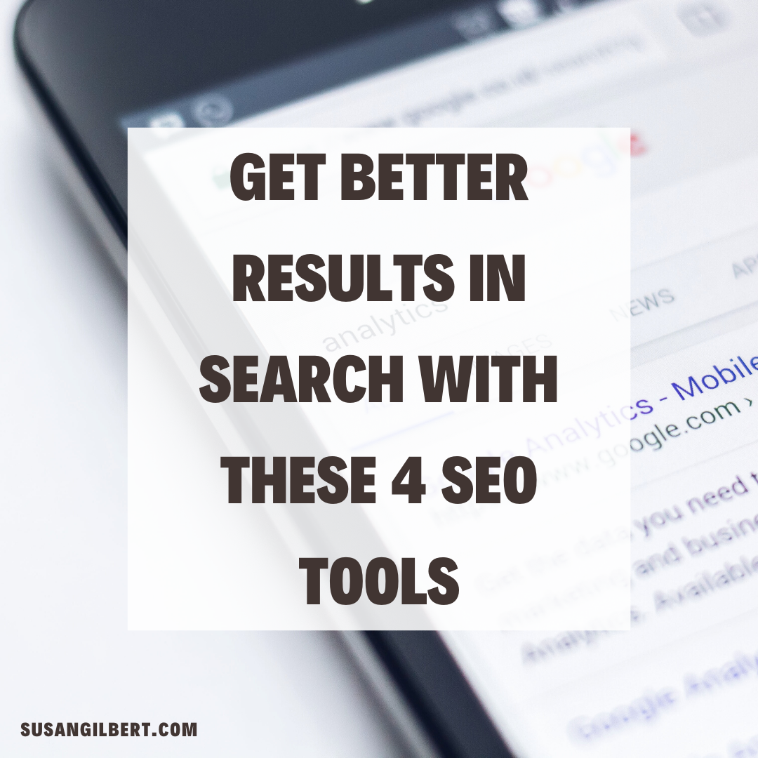 Get Better Results in Search With These 4 SEO Tools