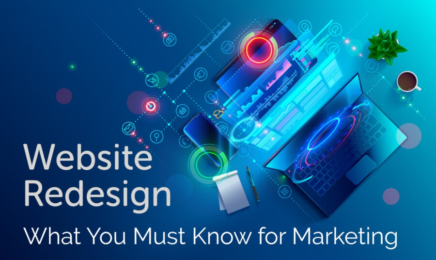 Website Redesign: What You Must Know for Marketing