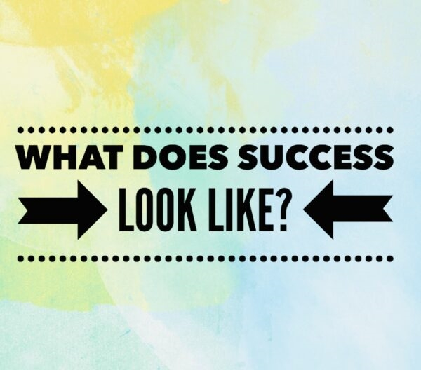 What Does Success Look Like?