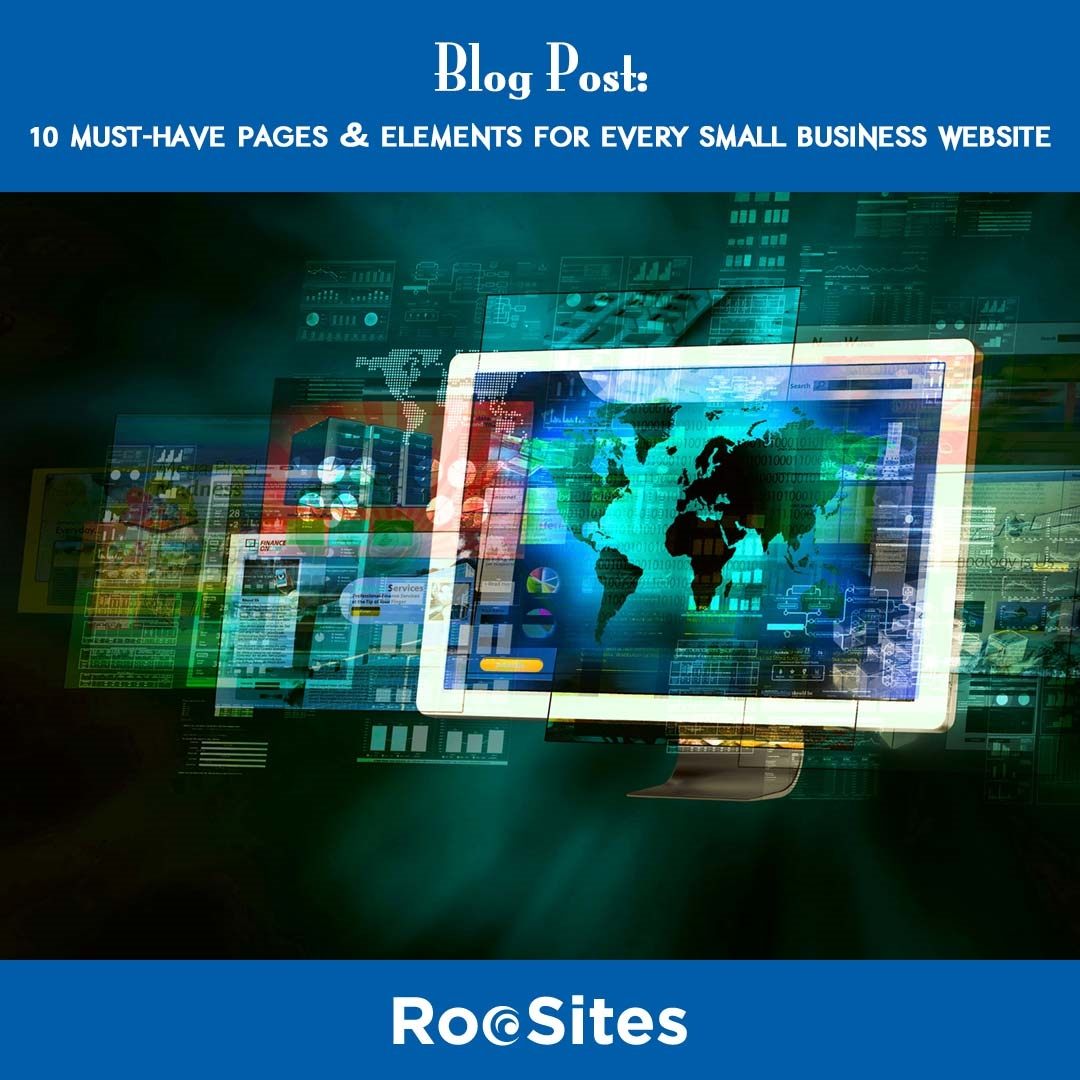 10 Must-Have Pages  and  Elements For Every Small Business Website