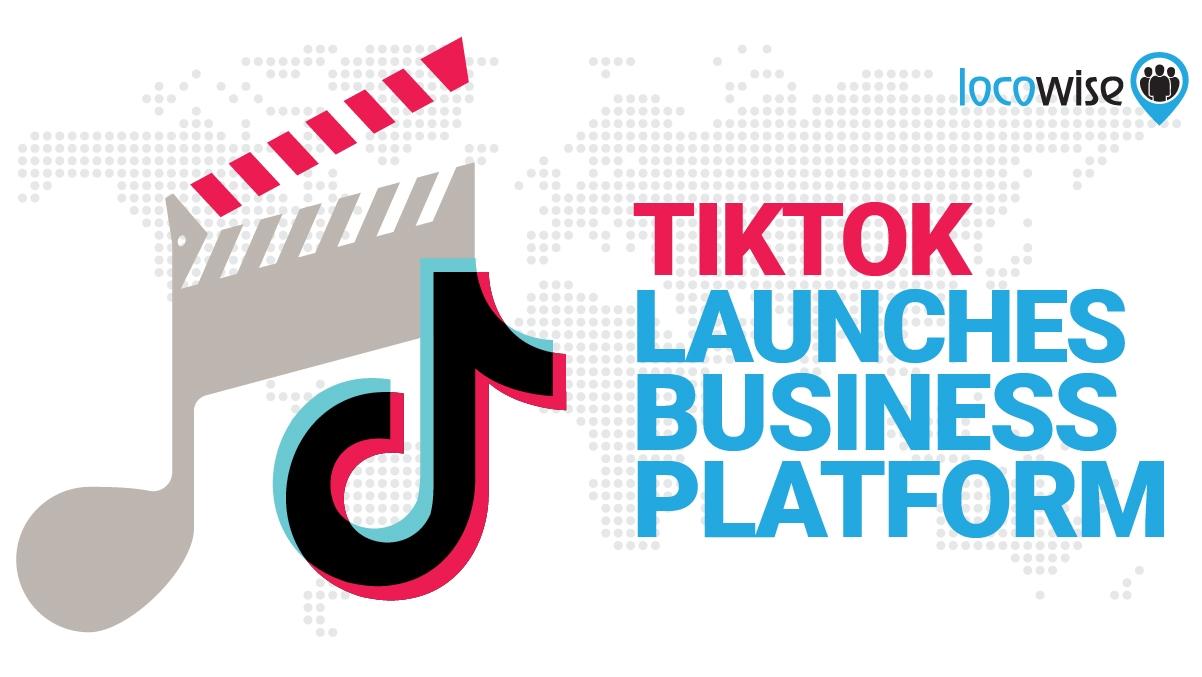 TikTok Launches Business Platform… Again