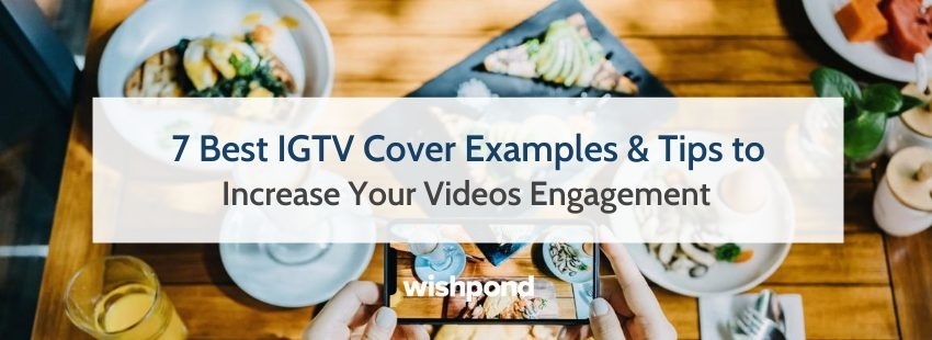 7 Best IGTV Cover Examples  and  Tips to Increase Your Videos Engagement