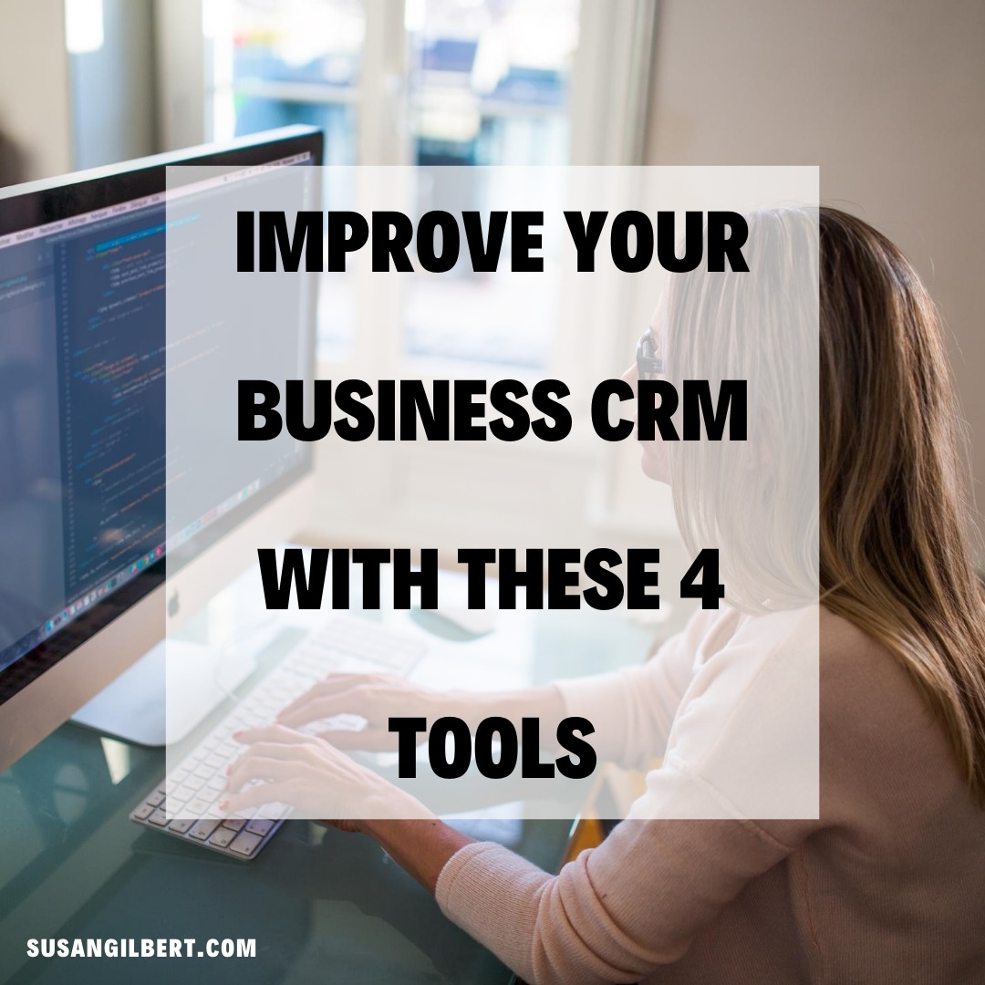 Improve Your Business CRM with These 4 Tools