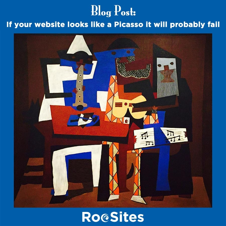 If Your Website Looks Like a Picasso, It Will Probably Fail