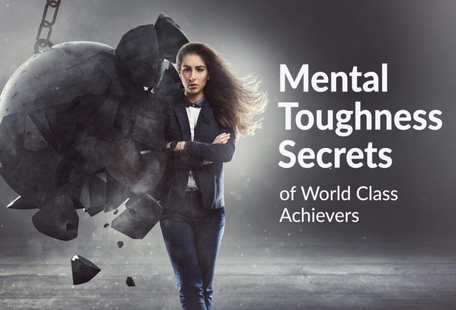 Mental Toughness Secrets of World Class Achievers