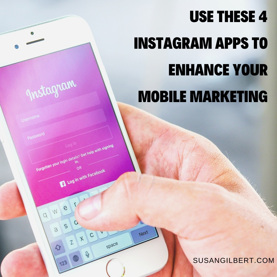 Use These 4 Instagram Apps to Enhance Your Mobile Marketing
