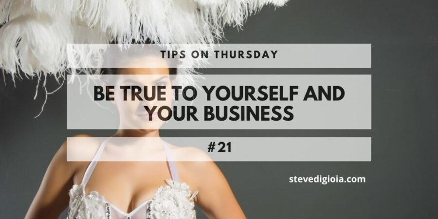 Be True To Yourself and Your Business