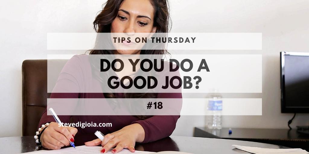 Do You Do a Good Job?