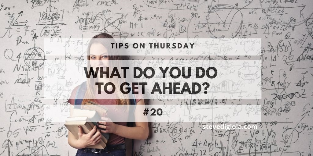 What Do You Do To Get Ahead?