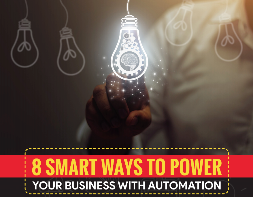 8 Smart Ways to Power Your Business with Automation
