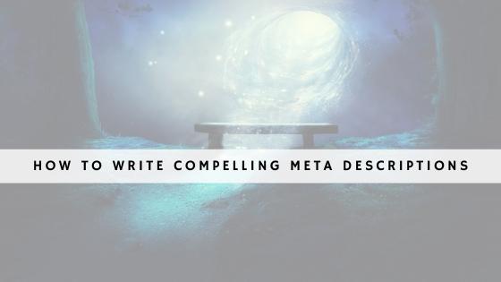 How to Write Compelling Meta Descriptions