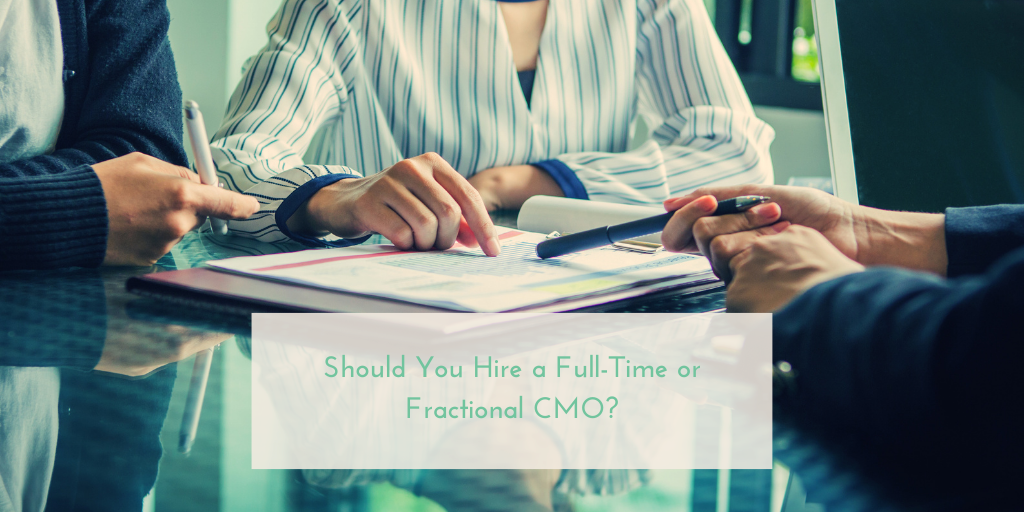 Should You Hire a Full-Time or Fractional CMO?