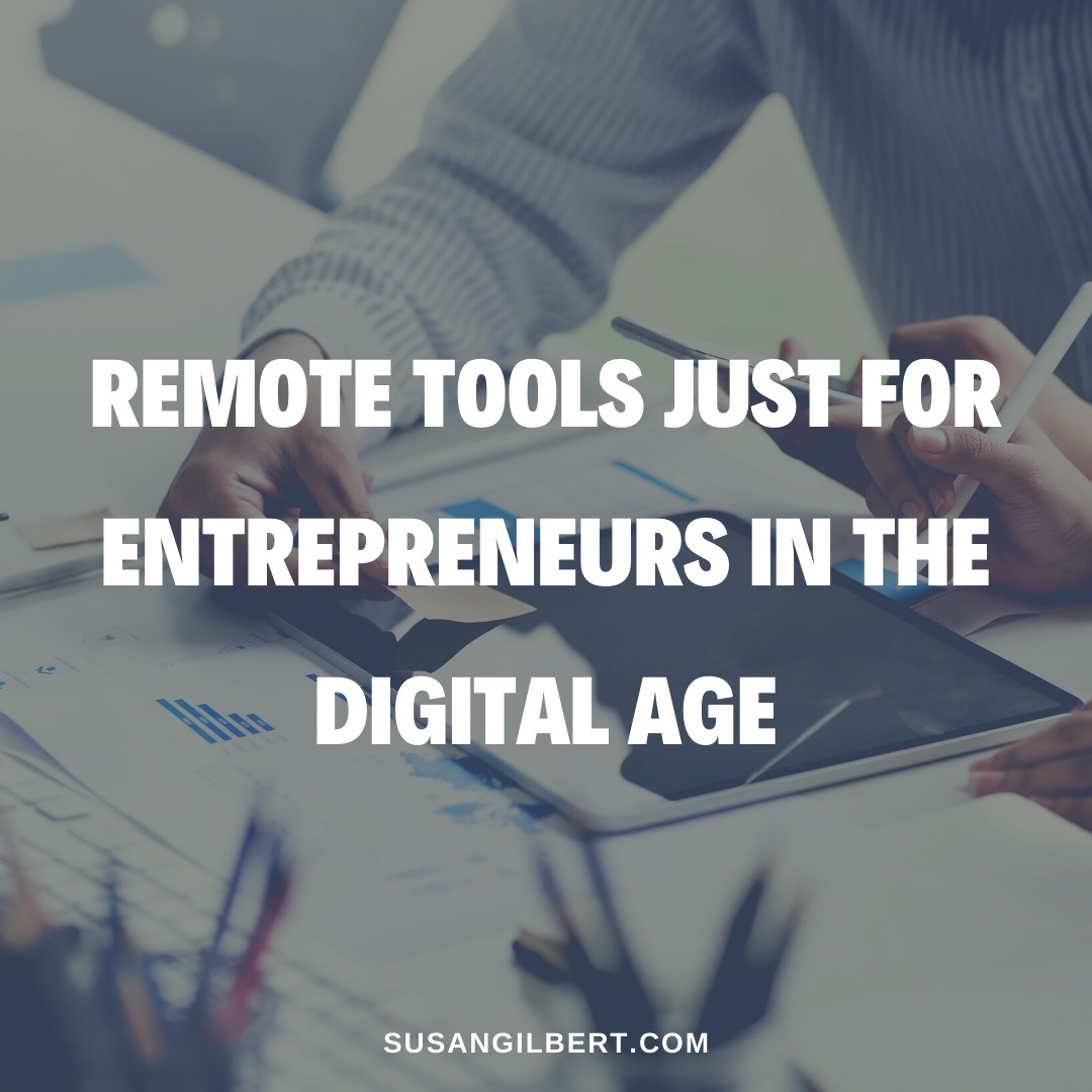 Remote Tools Just for Entrepreneurs in the Digital Age