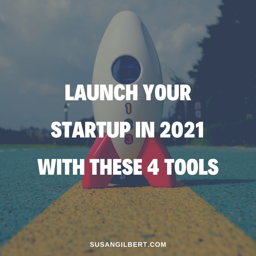 Launch Your Startup in 2021 With These 4 Tools