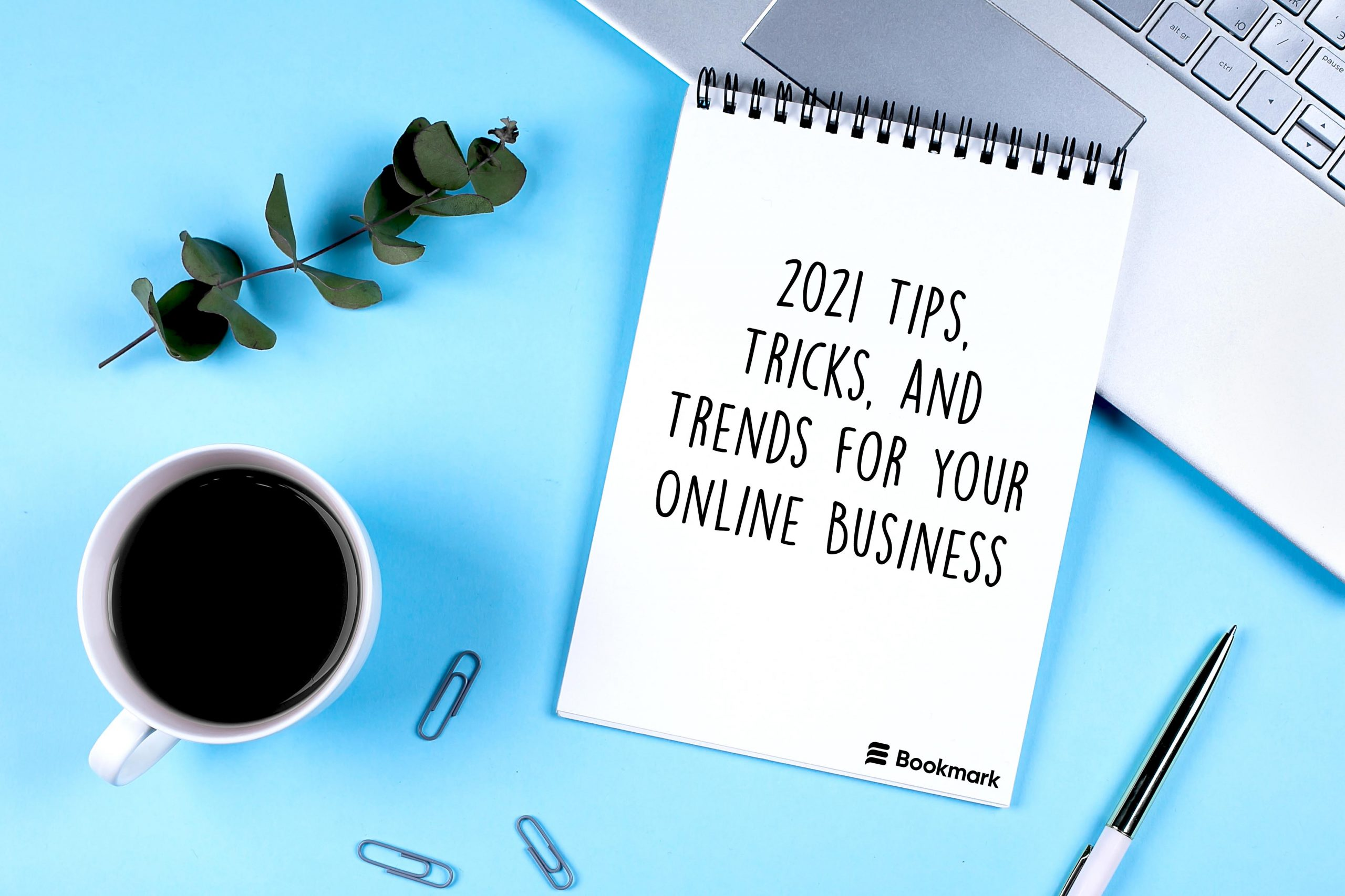 2021 Tips, Tricks, and Trends for Your Online Business