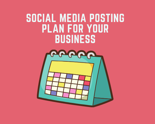 Social Media Posting Plan for Your Business