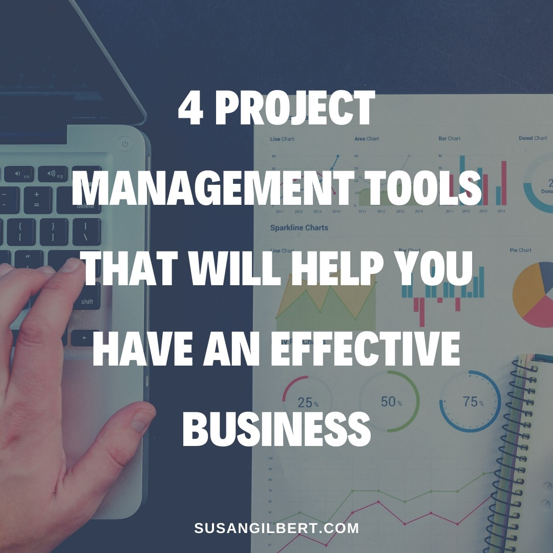4 Project Management Tools That Will Help You Have an Effective Business