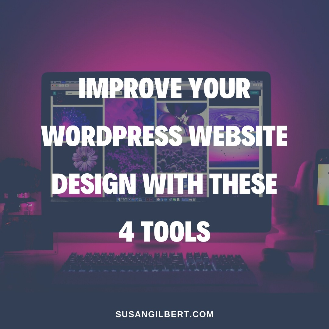 Improve Your WordPress Website Design with These 4 Tools