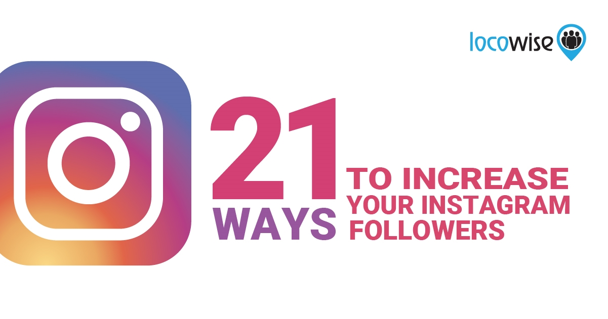 21 Ways to Increase Instagram Followers