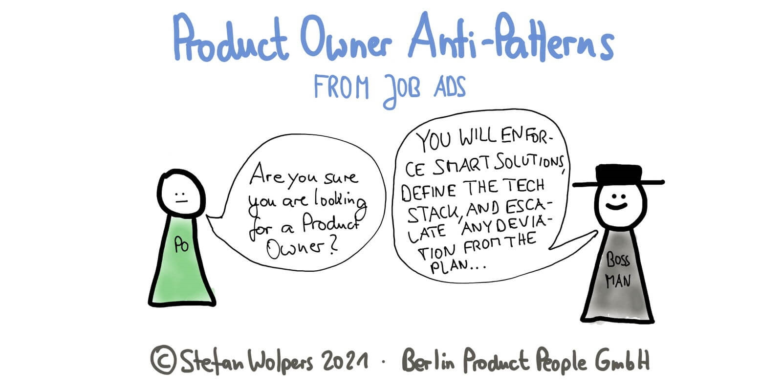 23 Product Owner Anti-Patterns from Job Ads: The Snitch, the Whip, the Bookkeeper, the Six Sigma Black Belt and #x2122; — Age-of-Product.com