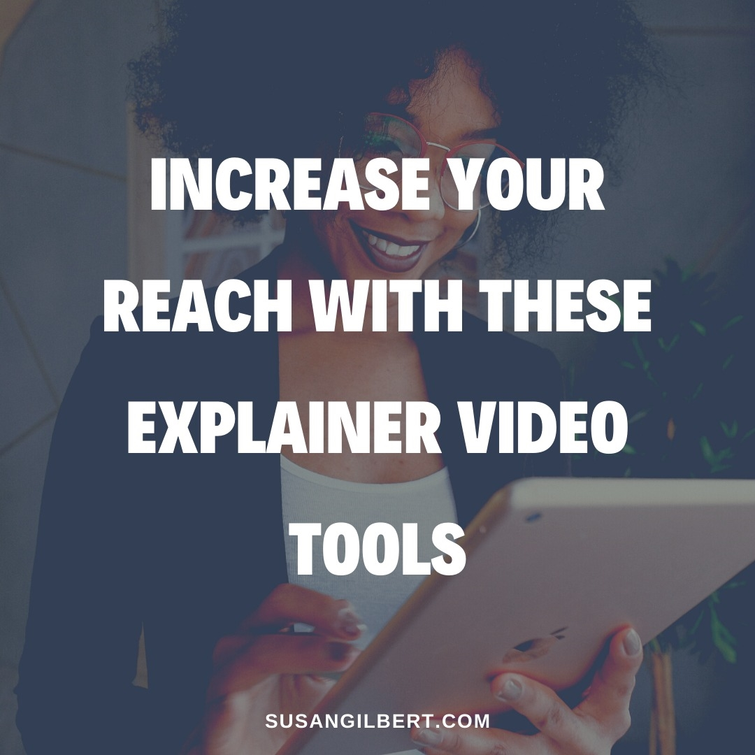 Increase Your Reach With These Explainer Video Tools