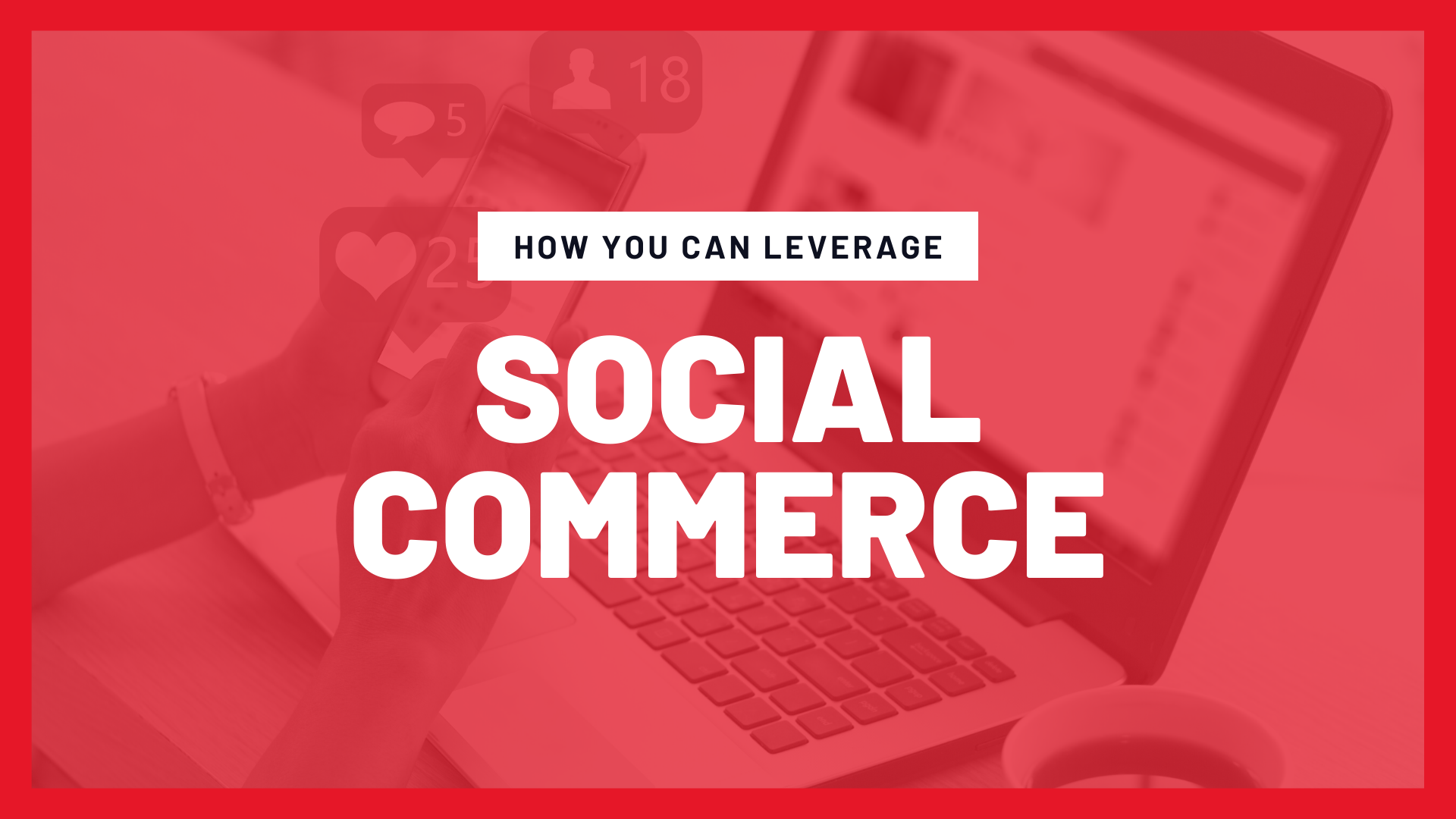 How You Can Leverage Social Commerce