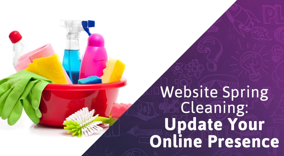Website Spring Cleaning: 6 Tips to Update Your Online Presence