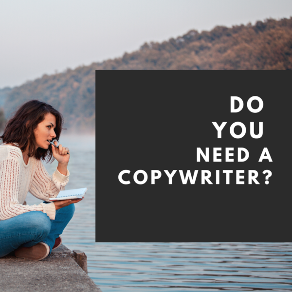 Do You Need a Copywriter?