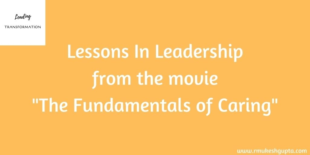 """Lessons for Leaders from the Movie – """"The Fundamentals of Caring"""""""