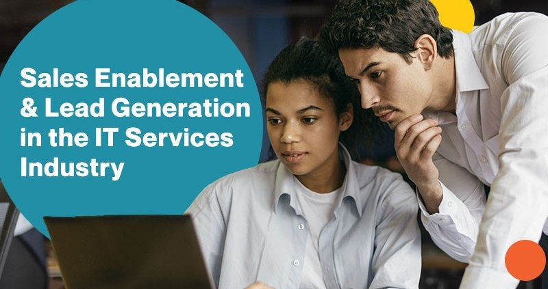 Sales Enablement and Lead Generation in the IT Services Industry