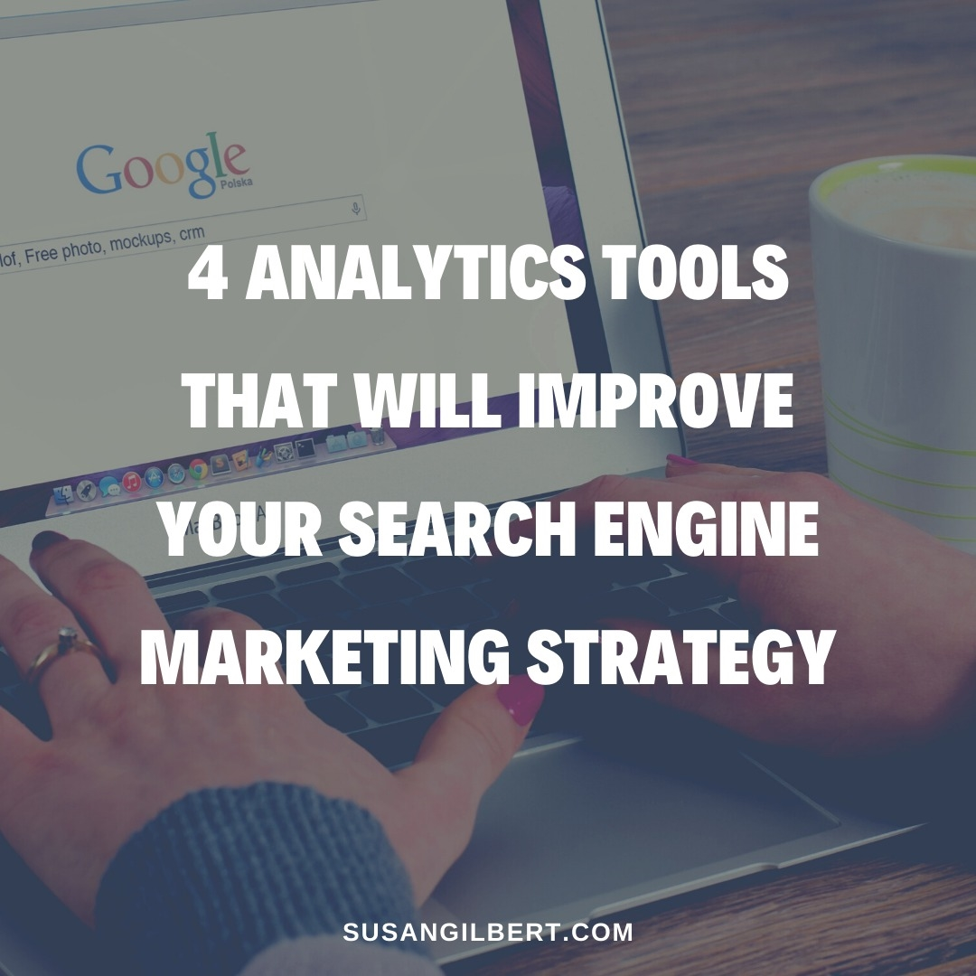 4 Analytics Tools That Will Improve Your Search Engine Marketing Strategy